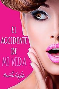 El accidente de mi vida par Marta Lobo