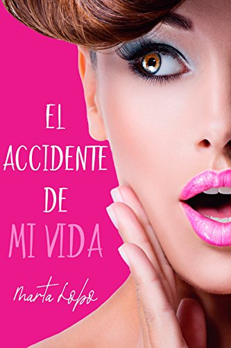 El accidente de mi vida (Spanish Edition)