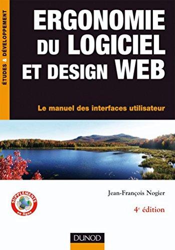 Ergonomie du logiciel et design web - 4e d. : Le manuel des interfaces utilisateur (Etudes et dveloppement)