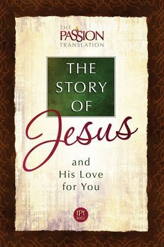 The Story of Jesus and His Love for You (The Passion Translation) by Brian Simmons (2015-11-01)