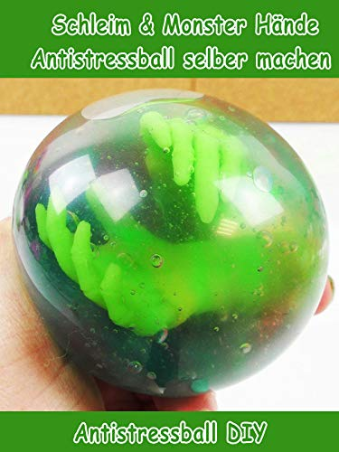 (Clip: Schleim & Monster Hände Antistressball selber machen - Antistressball DIY)