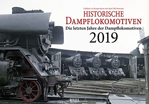 Historische Dampflokomotiven 2019: Alltag im Betriebswerk: Exklusiv in Kooperation mit dem DB-Museum