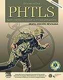PHTLS : soporte vital básico y avanzado en el trauma prehospitalario, 6ª edición revisada