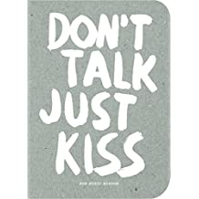 Don't Talk Just Kiss: Pop Music Wisdom, Love Edition