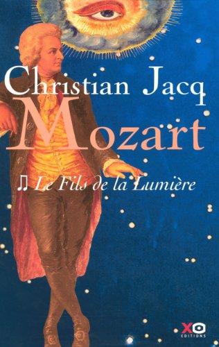 Mozart, Tome 2 : Le fils de la lumière par Christian Jacq