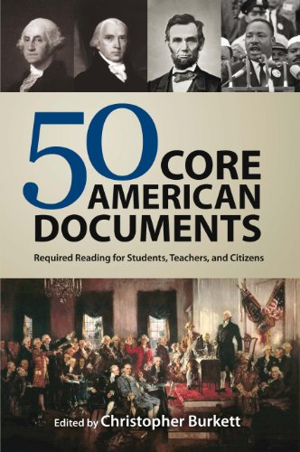 50 Core American Documents: Required Reading for Students, Teachers, and Citizens (English Edition) por Christopher Burkett