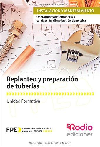 Replanteo y preparación de tuberias. Operaciones de fontanería y calefacción-climatización doméstica