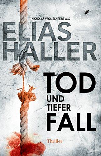Buchseite und Rezensionen zu 'Tod und tiefer Fall (Thriller)' von Elias Haller