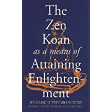 The Zen Koan as a Means of Attaining Enlightenment by Daisetz Teitaro Suzuki (1994-08-02)