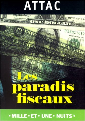 Les paradis fiscaux ou la finance internationale par Attac
