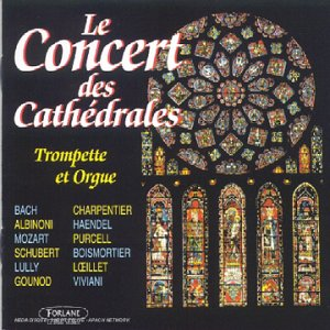 Concert Des Cathedrales:Bach,Charpentier,Albinoni,Haendel,Mozart,Purcell,Schuber
