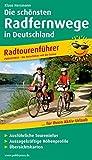 Die 20 schönsten Radfernwege Deutschlands: Radtourenführer mit ausführlichen Toureninfos, aussagekräftigen Höhenprofilen, Übersichtskarten (Radtourenführer / TF)