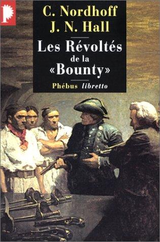 Les Révoltés de la « Bounty » par Charles Nordhoff, James Norman Hall