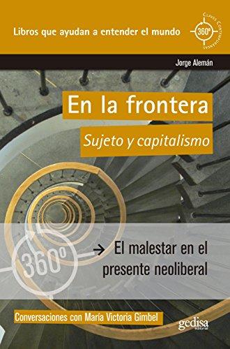 En la frontera: Sujeto y capitalismo (360º / Claves Contemporáneas)
