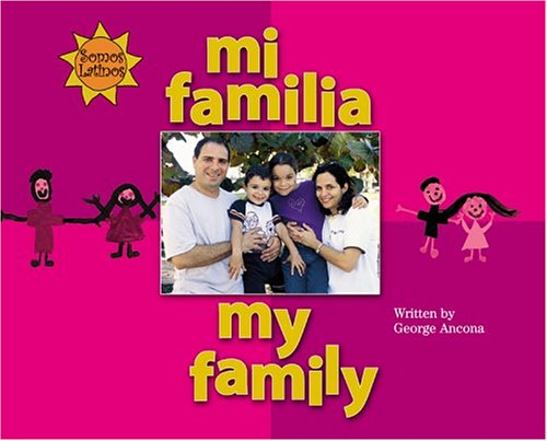 Mi Familia/My Family (Somos Latinos/We Are Latinos) por George Ancona