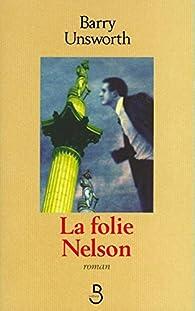 La Folie Nelson par Barry Unsworth