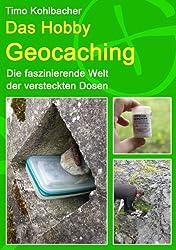 Das Hobby Geocaching: Die faszinierende Welt der versteckten Dosen