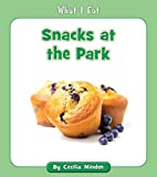 Snacks at the Park (What I Eat)