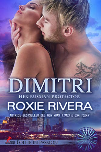 DIMITRI: HER RUSSIAN PROTECTOR #2 (Follie in Passion) (Italian Edition)