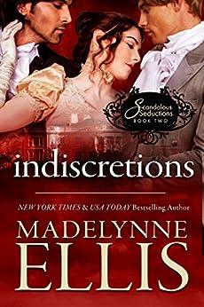 Indiscretions (Scandalous Seductions Book 2) by [Ellis, Madelynne]