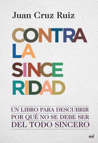 Contra la sinceridad por Juan Cruz Ruiz