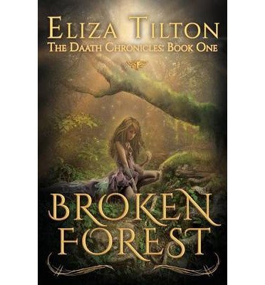 { [ BROKEN FOREST ] } By Tilton, Eliza (Author) May-01-2013 [ Paperback ]