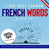 1.000 Most Common French Words in Context: The Beginners Guide to Learn French in Your Car and Improve Your Vocabulary
