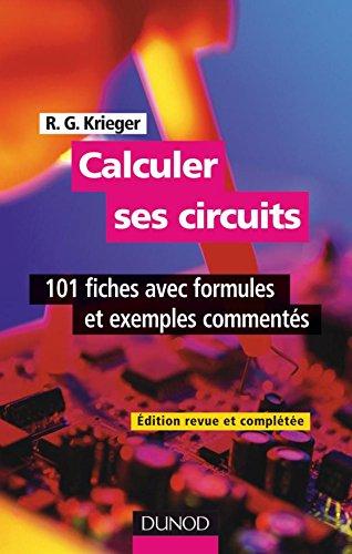 Calculer ses circuits - 2ème édition - 101 fiches avec formules et exemples commentés