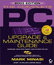 The Complete PC Upgrade and Maintenance Guide: (With CD-ROM) by Mark Minasi (2002-07-15)