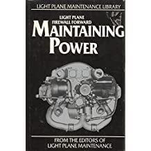 Maintaining Power: Light Plane Firewall Forward (The Light Plane Maintenance Library) (1996-12-01)