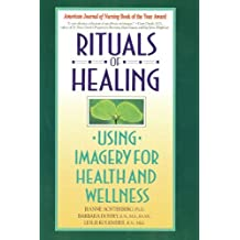 Rituals of Healing, Using Imagery for Health and Wellness