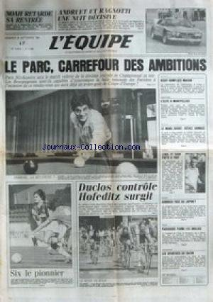 EQUIPE (L') [No 11939] du 28/09/1984 - NOAH - ANDRUET ET RAGNOTTI - LE PARC - PSG ET AUXERRE - DUCLOS - HOFEDITZ - AVIRON - VOLLEY - BASKET - LENDL ET CASH - RUGBY - DUBROCA FACE AU JAPON - GOLF - PASCASSIO - AUTO - SALON.