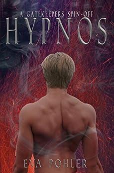Hypnos: A Gatekeeper's Saga Spin-Off, Book One by [Pohler, Eva]