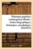 Telecharger Livres Plutarque populaire contemporain illustre etudes biographiques historiques anecdotiques et satiriques sur les hommes du jour (PDF,EPUB,MOBI) gratuits en Francaise