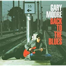 Back to the Blues by Moore, Gary (2004-11-02)