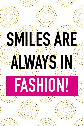 Smiles Are Always In Fashion: Blank Lined Notebook Journal Diary Composition Notepad 120 Pages 6x9 Paperback ( Fashion ) White And Gold