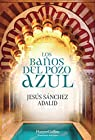 Los baños del Pozo Azul par Jesus Sanchez Adalid
