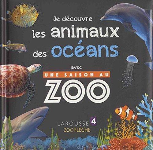 Je découvre les animaux des océans avec UNE SAISON AU ZOO par Sylvie Bézuel