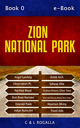 Virgin River Zion National Park (Zion National Park: Zion Map, Kolob Canyon, Springdale, Angels Landing, Emerald Pools, Virgin River (Zion to Escalanate, Utah Book 1) (English Edition))