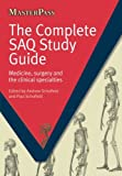 The Complete Saq: Medicine, Surgery And The Clinical Specialties (Masterpass)