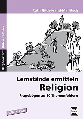 Lernstände ermitteln: Religion 5./6. Klasse: Fragebögen zu 10 Themenfeldern