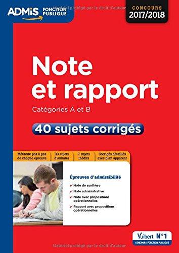 Note et rapport - Catégories A et B - 40 sujets corrigés Concours 2017-2018