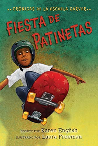 Fiesta de patinetas: The Carver Chronicles, Book Two (Spanish Edition) Fiesta 9