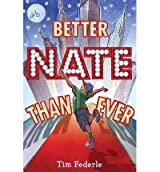 [ [ BETTER NATE THAN EVER BY(FEDERLE, TIM )](AUTHOR)[HARDCOVER]