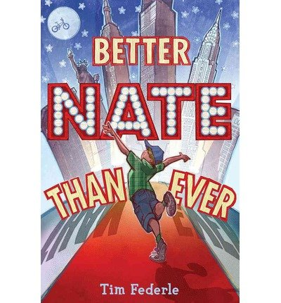[ BETTER NATE THAN EVER ] BY Federle, Tim ( AUTHOR )Feb-05-2013 ( Hardcover )