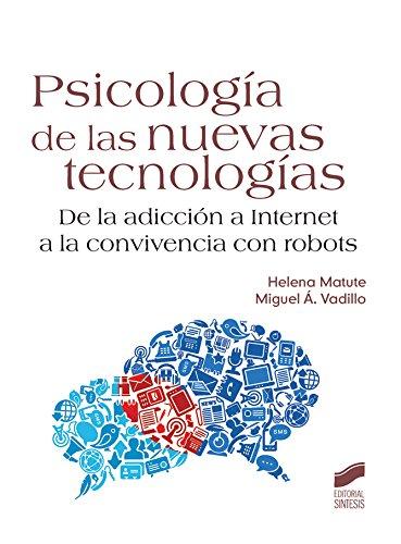 Psicología de las nuevas tecnologías por Helena/Vadillo, Miguel Á. Matute