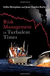 Risk Management in Turbulent Times by Gilles Beneplanc (2011-08-05)