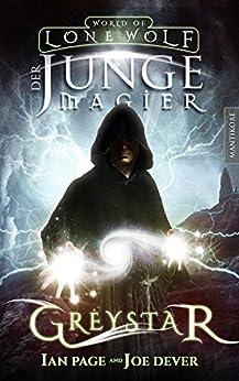 Greystar 01 - Der junge Magier: Ein Fantasy-Spielbuch in der Welt des Einsamen Wolf