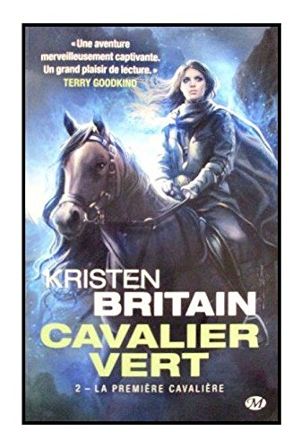 Cavalier Vert, Tome 2: La Première Cavalière par Kristen Britain