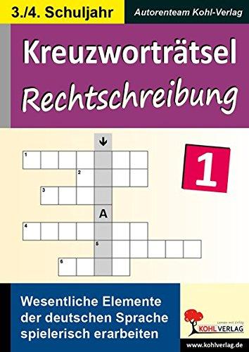 Kreuzworträtsel Rechtschreibung: Wesentliche Elemente der deutschen Sprache spielerisch erarbeiten